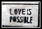Love is possible